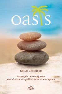 Oasis: Estrategias de 60 segundos para alcanzar el equilibrio en un mundo agitado